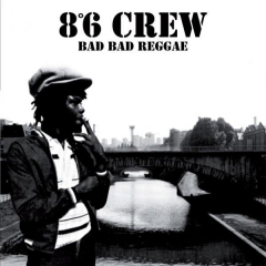 8°6 Crew - Bad Bad Reggae (LP)