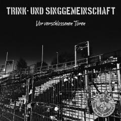 Trink und Singgemeinschaft - Vor verschlossenen Toren (7inch) black Vinyl + DC