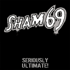 Sham 69 - Seriously ultimate (CD)