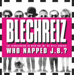 Blechreiz - Who napped J.B.? (LP) black Vinyl lmtd 250 copies