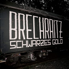 Brechraitz - Schwarzes Gold (LP) black Vinyl 500 copies