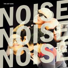 The Last Gang - Noise Noise Noise (LP) lmtd colored Vinyl