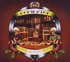 Dominator - Home, Sweet Home (CD) Digipak