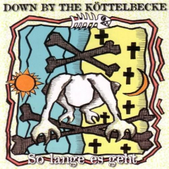 Down by the Köttelbecke - Solange es geht (CD)