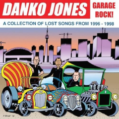 Danko Jones - Garage Rock! a Collection of Lost Songs (LP)