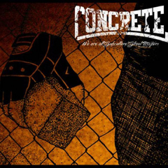 Concrete - We're all Subculture Street Troopers (CD) lim. 300 DigiPak