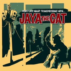 Jaya the Cat - More Late Night Transmissions With... (LP) Limited 500 Vinyl