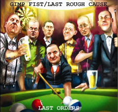 Gimp Fist / Last Rough Cause - Last Orders (CD) Digipak