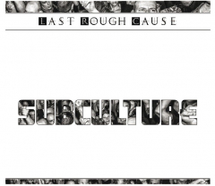 Last Rough Cause - Subculture (CD) limited Digipak
